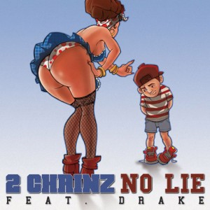 "2 Chainz Featuring Drake ""No Lie"" The Real University/Def Jam Reccords/IDJMG"