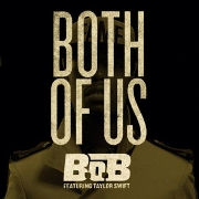 "B.O.B. Featuring Taylor Swift ""Both Of Us"" Rebel Rock/Grand Hustle/Atlantic Records"