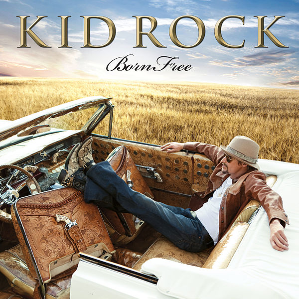 "Kid Rock ""Born Free"" Top Dog/Atlantic Records"