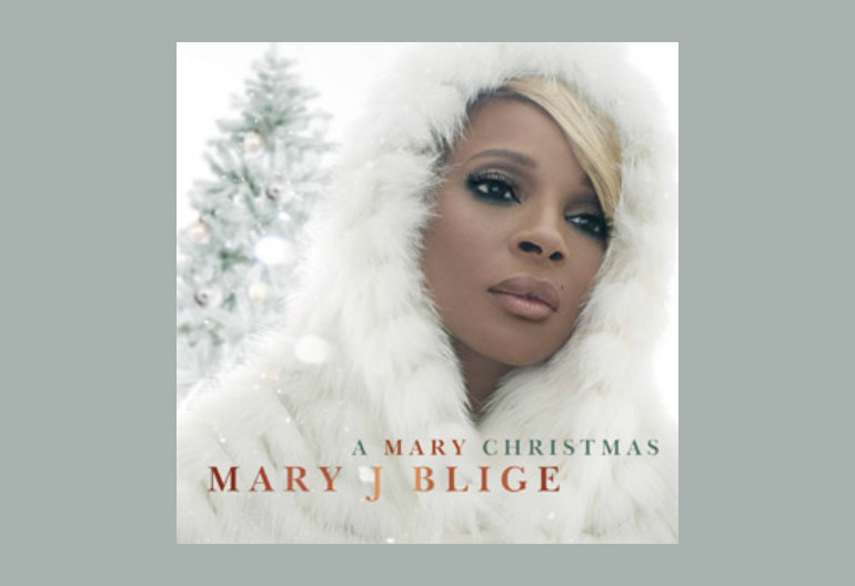 "Mary J. Blige ""A Mary Christmas"" Matriarch/Verve/Interscope Records"