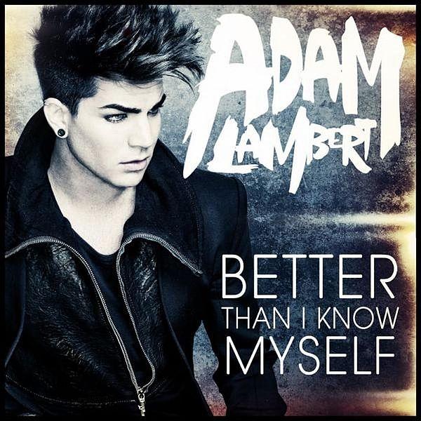 "Adam Lambert ""Better Than I Know Myself"" 19/RCA Records"