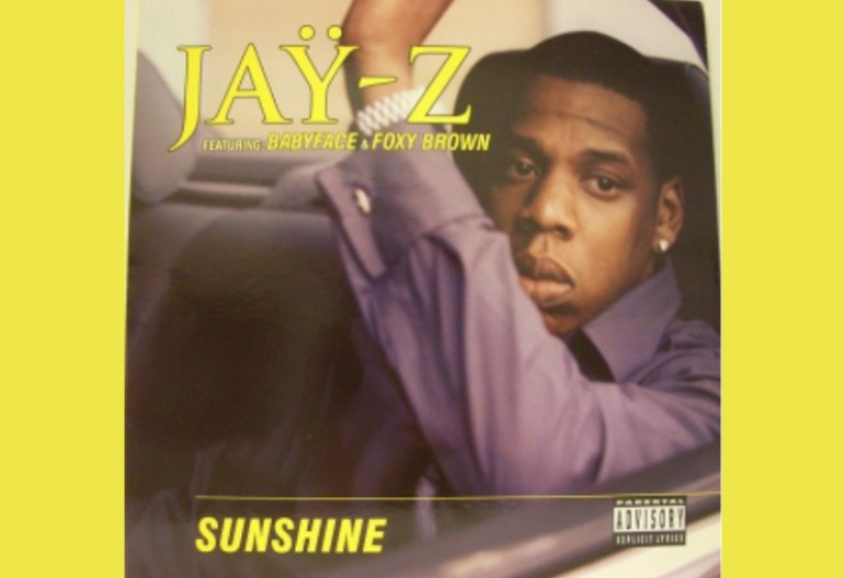 "Jay-Z ""(Always Be My) Sunshine""  Roc-A-Fella/Def Jam Recordings"