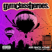 "Gym Class Heroes Featuring Neon Hitch ""Ass Back Home"" Decaydance/Fueled By Ramen/Atlantic Records"