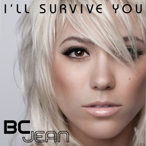 """BC Jean """"I'll Survive You"""" J. Records/RCA Music Group"""