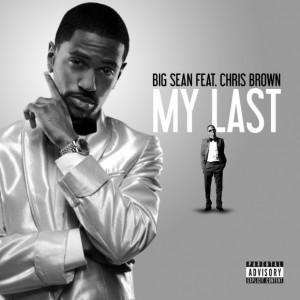 "Big Sean ""My Last"" Featuring Chris Brown G.O.O.D. Music/Def Jam Records/IDJMG"