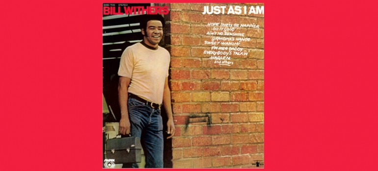 "Bill Withers ""Just As I Am"" Sussex Records, Inc./Buddah Records"