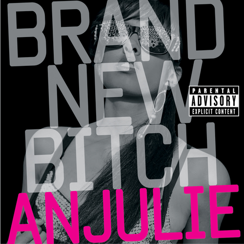 "Anjulie ""Brand New B*tch"" Universal Republic Records Group"