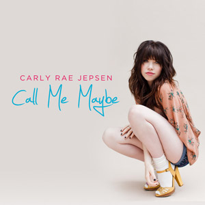 "Carly Rae Jepsen ""Call Me Maybe"" Schoolboy/Interscope Records"
