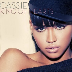 "Cassie ""King Of Hearts"" Bad Boy/Interscope Records"