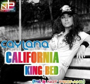 "Caylana ""California King Bed"" Produced By ""Not Profane"""
