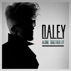 "Daley ""Alone Together EP"" Universal Republic Records"