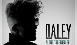 "Daley ""Alone Together"" EP Universal Republic Records"