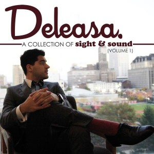 "Deleasa ""A Collection Of Sight And Sound, Vol. #1"""