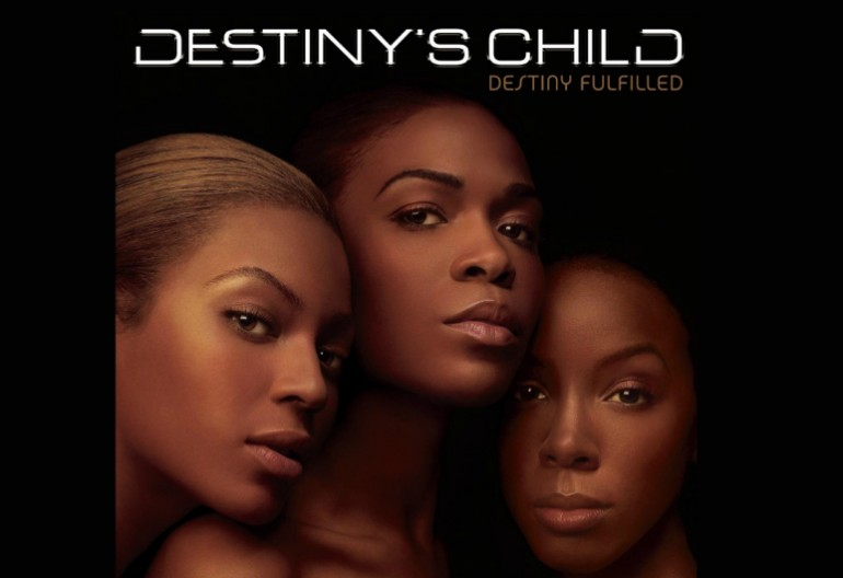"Destiny's Child ""Destiny Fulfilled"" Sony Urban Music/Columbia Records"