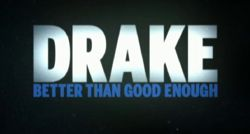 "Drake ""Better Than Good Enough"" MTV Special"