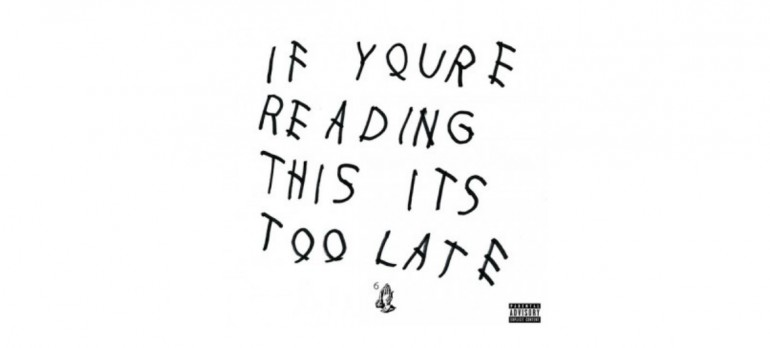 """Drake """"If You're Reading This It's Too Late"""" OVO Sound/Young Money/Cash Money/Republic Records"""