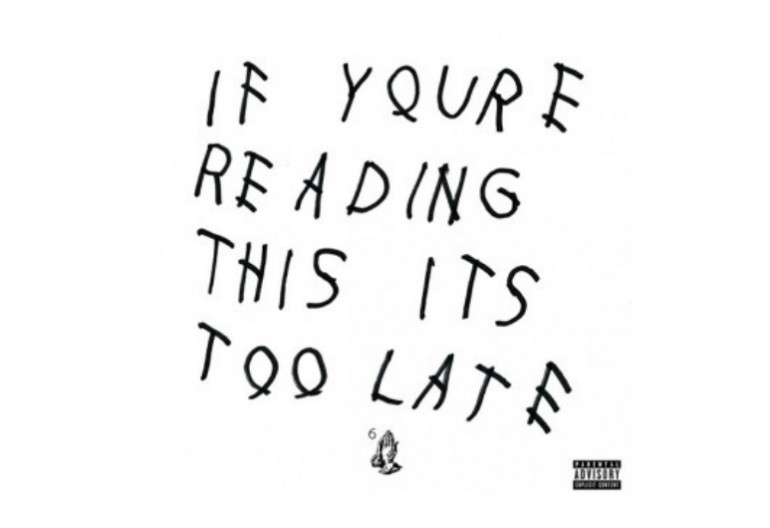 "Drake ""If You're Reading This It's Too Late"" OVO Sound/Young Money/Cash Money/Republic Records"