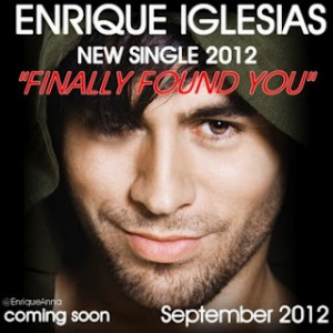 "Enrique Iglesias Featuring Sammy Adams ""Finally Found You"" Universal Republic Records"