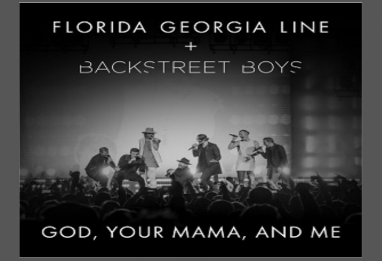 "Florida Georgia Line Featuring Backstreet Boys ""God Your Mama And Me"" Big Machine/Republic Records"