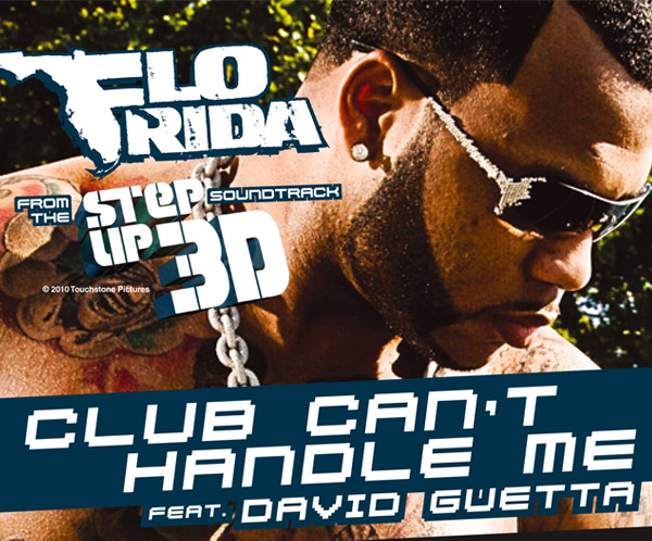 "Flo Rida ""Club Can't Handle Me"" Featuring David Guetta From ""Step Up 3-D"" Summit Entertainment/Touchstone Pictures/Atlantic/Elektra Records"
