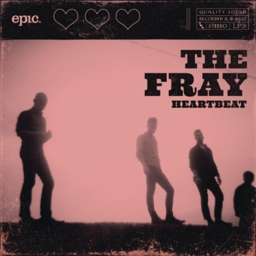 """The Fray """"Heartbeat"""" Epic Records"""