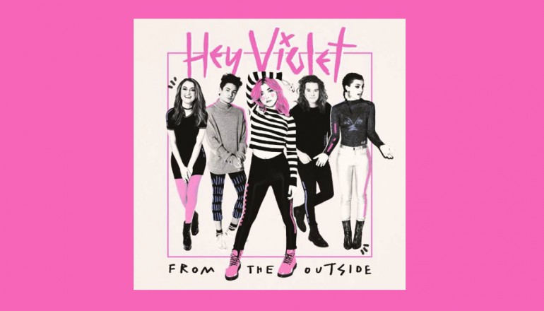 """Hey Violet """"From The Outside"""" Hi Or Hey/Caroline/Capitol Records"""