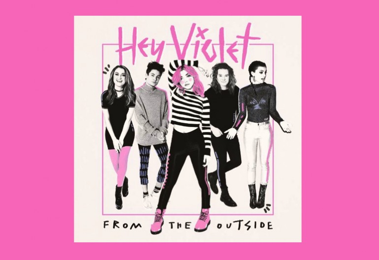 "Hey Violet ""From The Outside"" Hi Or Hey/Caroline/Capitol Records"