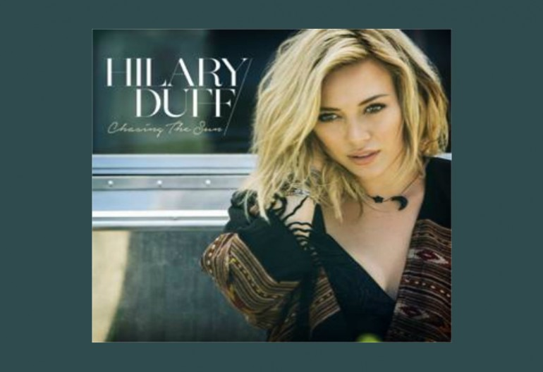 "Hilary Duff ""Chasing The Sun"" RCA Records"