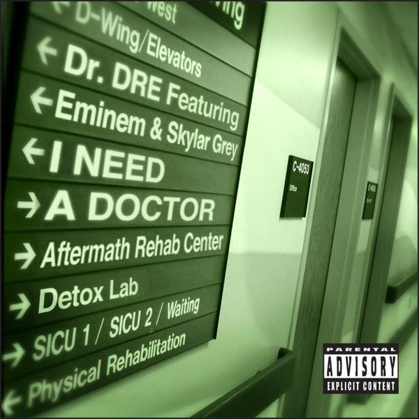 "Dr. Dre Featuring Eminem & Skylar Grey ""I Need A Doctor"" Aftermath/Interscope Records"