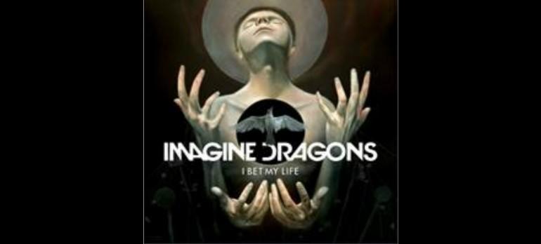 "Imagine Dragons ""I Bet My Life"" Interscope Records"
