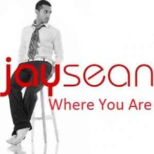 "Jay Sean ""Where You Are"" Cash Money/Republic Records"