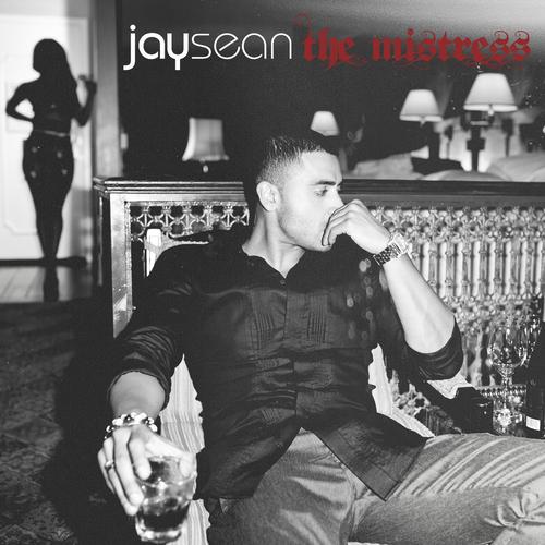 "Jay Sean ""The Mistress"" Jayded/Cash Money/Universal Republic Records"