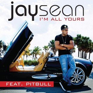 "Jay Sean Featuring Pitbull ""I'm All Yours"" Cash Money/Universal Republic Records"