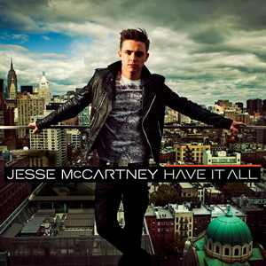 """Jesse McCartney """"Have It All"""" Hollywood Records"""