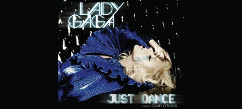 "Lady Gaga Featuring Colby O'Donis ""Just Dance"" Kon Live/Streamline/Cherrytree/Interscope Records"