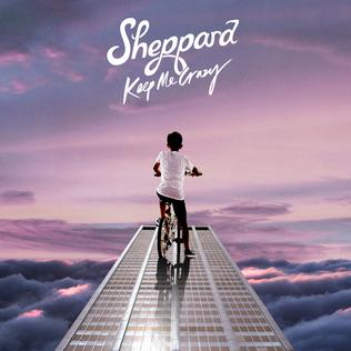 "Sheppard ""Keep Me Crazy"" Empire Of Song/Decca Records/UMG"