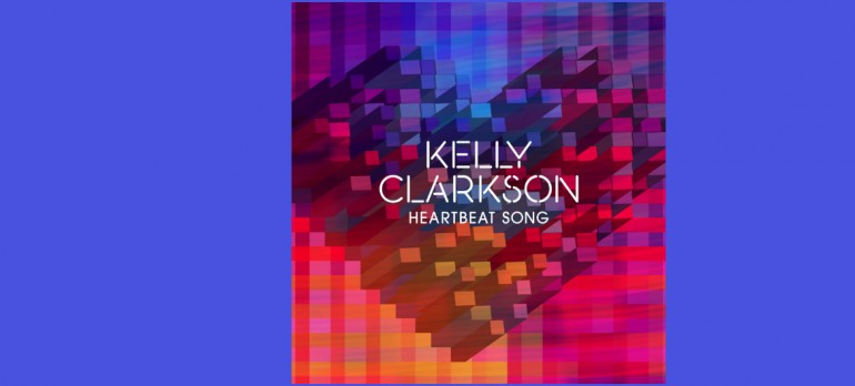 "Kelly Clarkson ""Heartbeat Song"" 19/RCA Records"