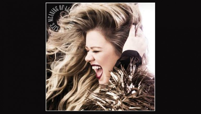 "Kelly Clarkson ""Meaning Of Life"" Atlantic Records"