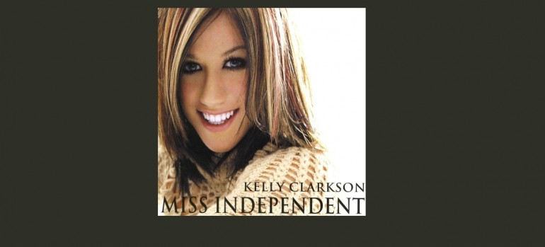"Kelly Clarkson ""Miss Independent"" S/19/RCA Records"