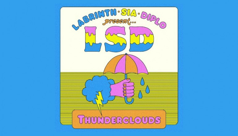"""LSD """"Thunderclouds"""" Records/Columbia Records"""