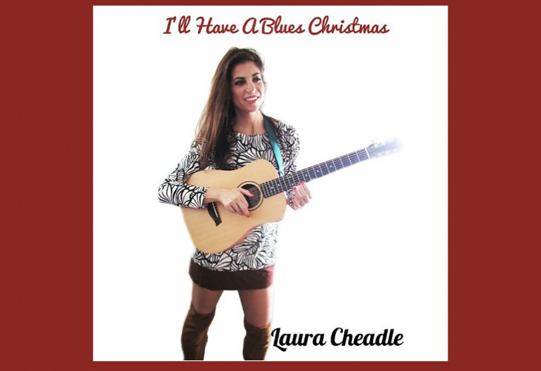 "Laura Cheadle ""I'll Have A Blues Christmas"""