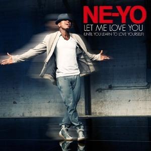 "Ne-Yo ""Let Me Love You (Until You Learn To Love Yourself)"" Motown Records/IDJMG"
