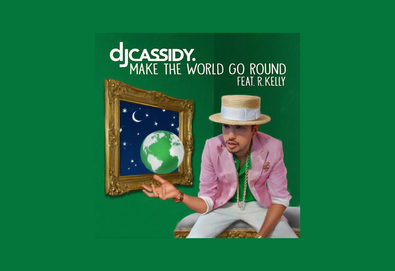 "DJ Cassidy Featuring R. Kelly ""Make The World Go Round"" Columbia Records"
