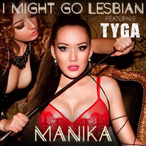 "Manika Featuring Tyga ""I Might Go...."""