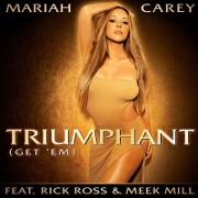 "Mariah Carey Featuring Rick Ross And Meek Mill ""Triumphant (Get Em)"" Island Records/IDJMG"