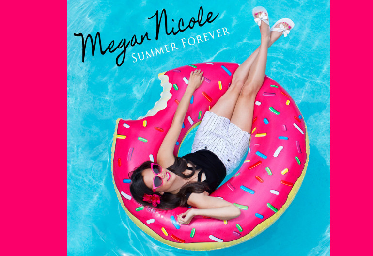 "Megan Nicole ""Summer Forever"" Bad Boy/Interscope Records"