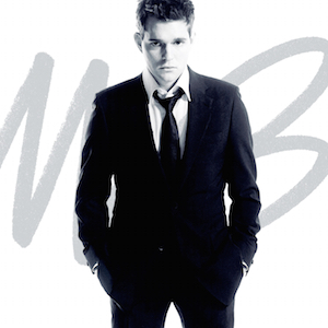 "Michael Buble ""It's Time"" 143/Reprise/Warner Bros. Records"