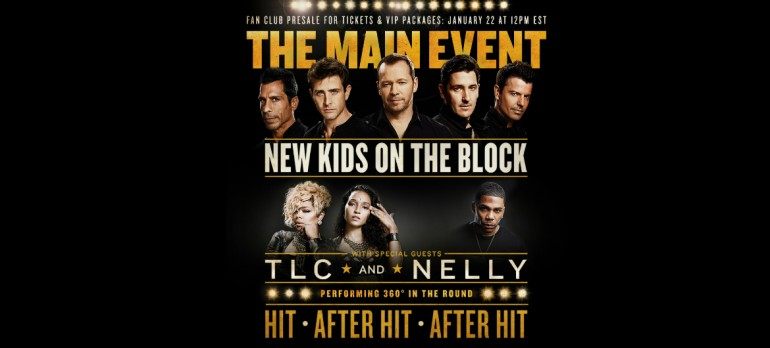 """New Kids On The Block """"The Main Event"""" Tour With TLC And Nelly"""