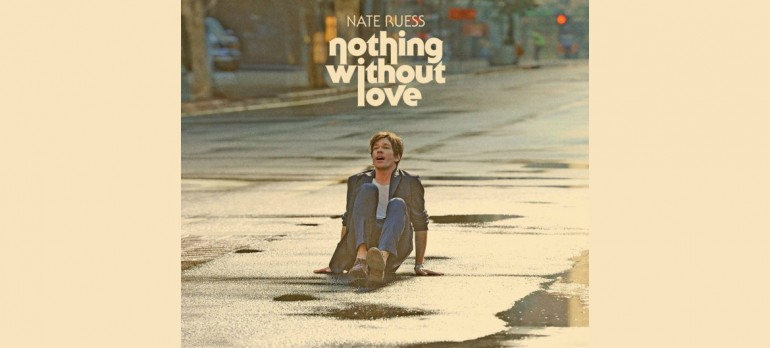 """Nate Ruess """"Nothing Without Love"""" Fueled By Ramen Records"""
