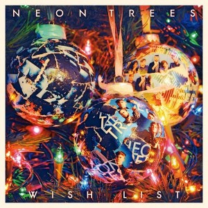 "Neon Trees ""Wish List"" Mercury/Island Records/IDJMG"